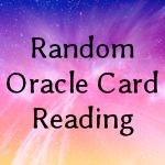 Free Inspirational Oracle Card Reading, Random Card
