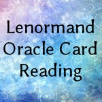 Free Inspirational Lenormand Oracle Card Reading